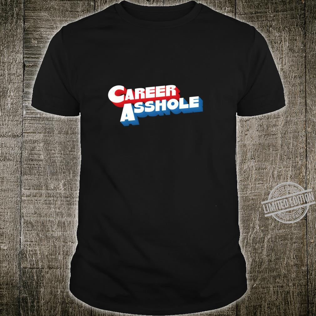 Career Asshole Rude Offensive Smartass Dad Father Shirt
