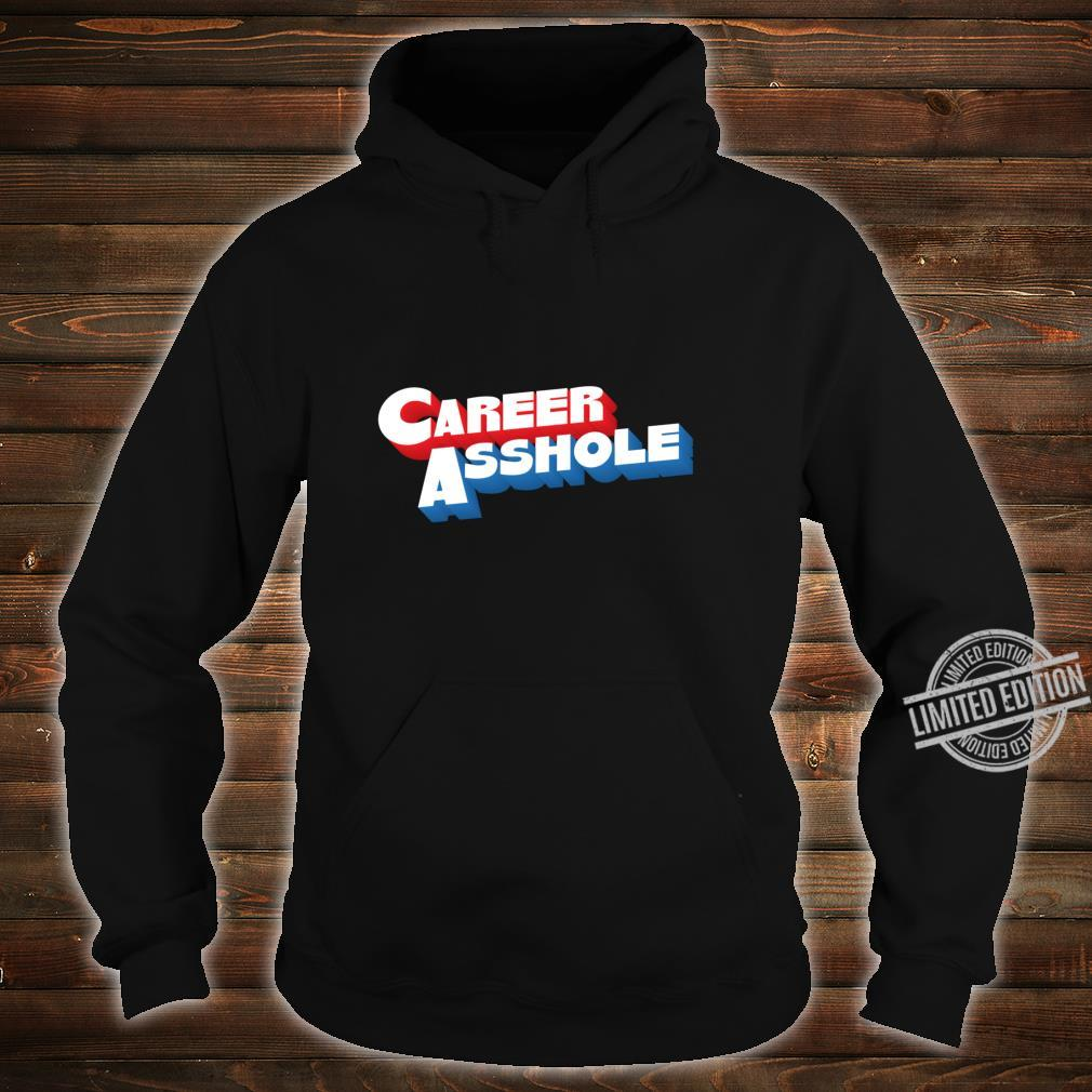 Career Asshole Rude Offensive Smartass Dad Father Shirt hoodie