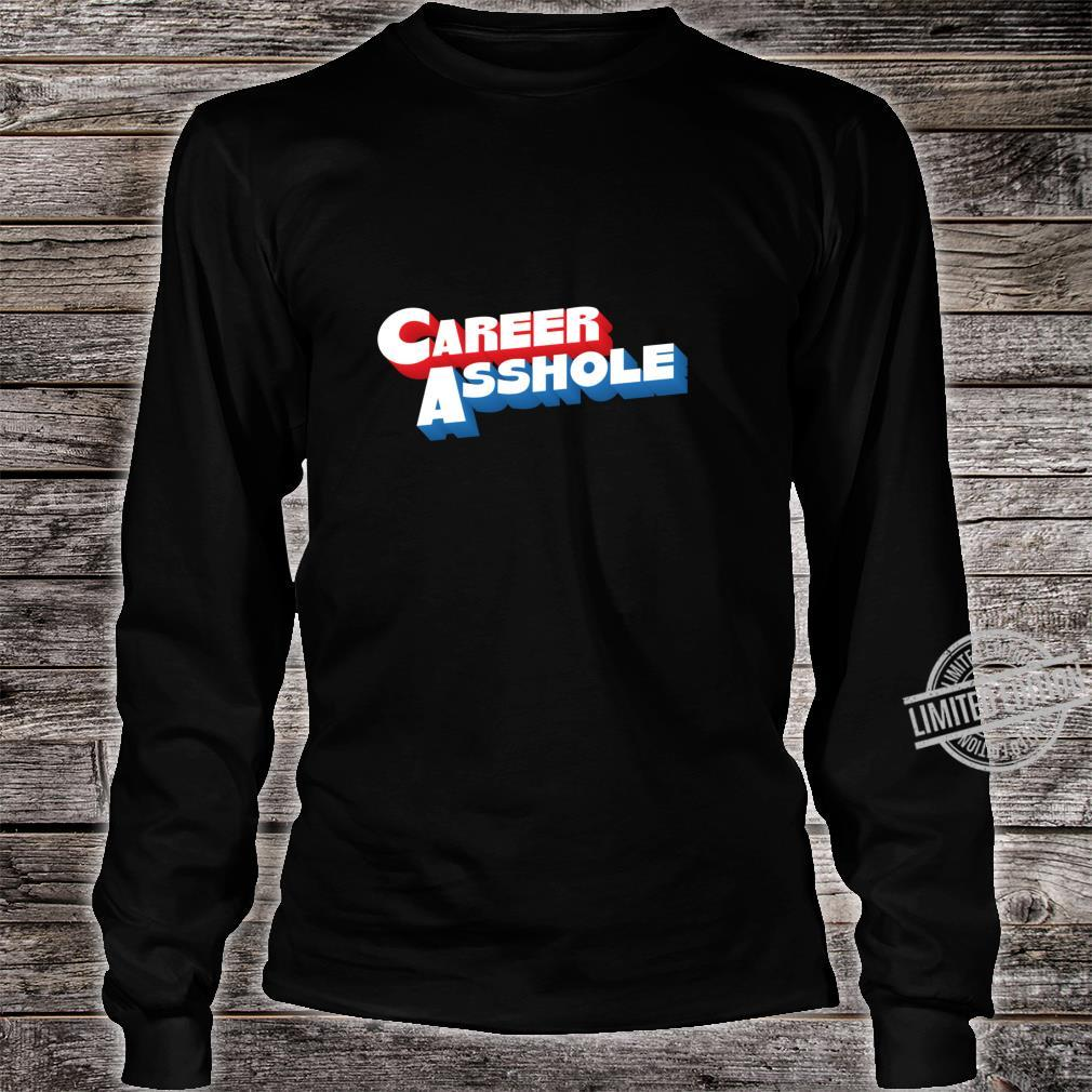 Career Asshole Rude Offensive Smartass Dad Father Shirt long sleeved