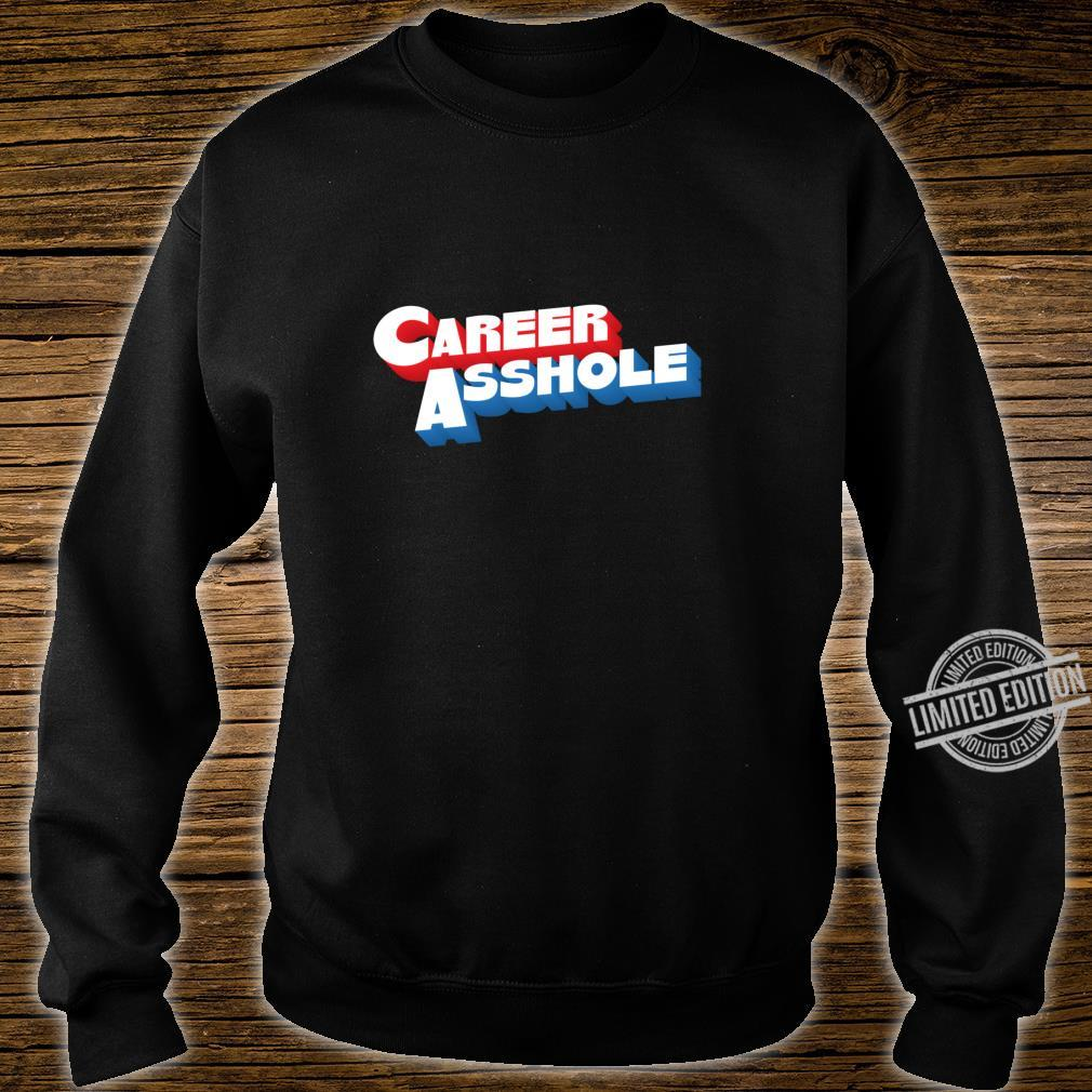 Career Asshole Rude Offensive Smartass Dad Father Shirt sweater