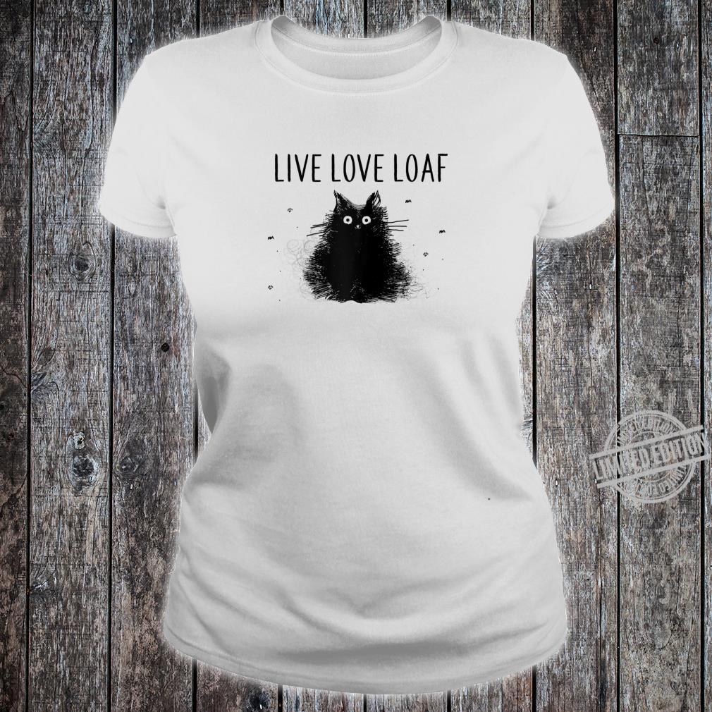 Cat Live Love Loaf Cat Mom Birthday Shirt ladies tee