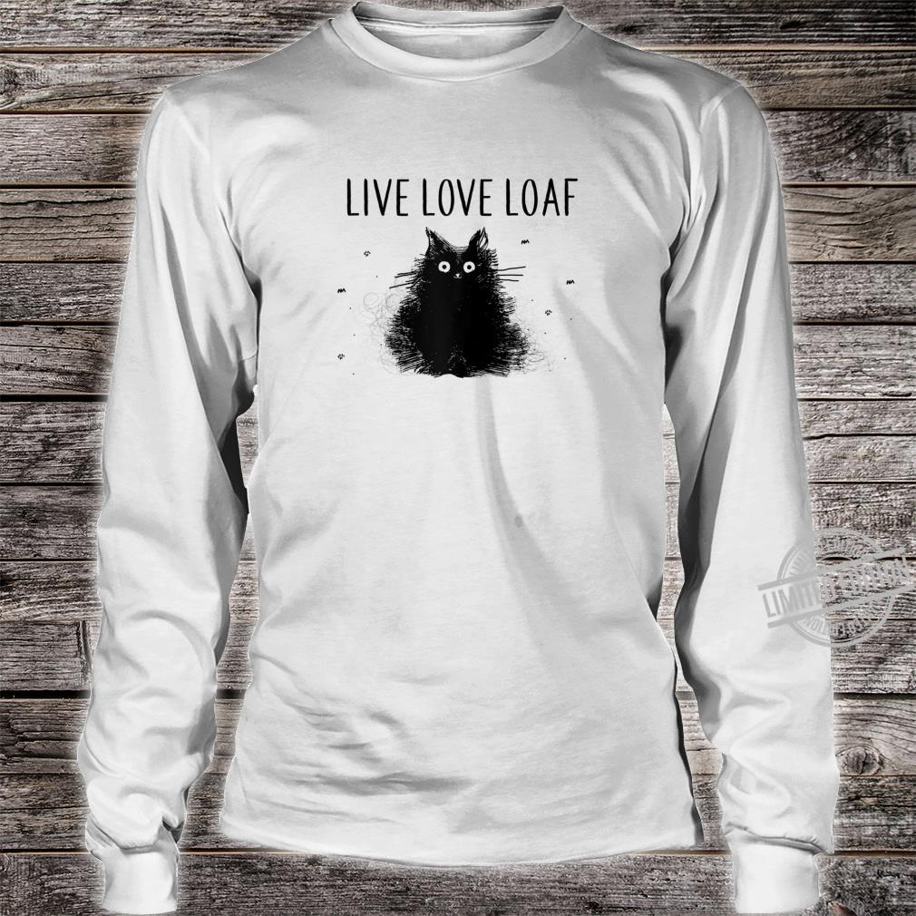 Cat Live Love Loaf Cat Mom Birthday Shirt long sleeved