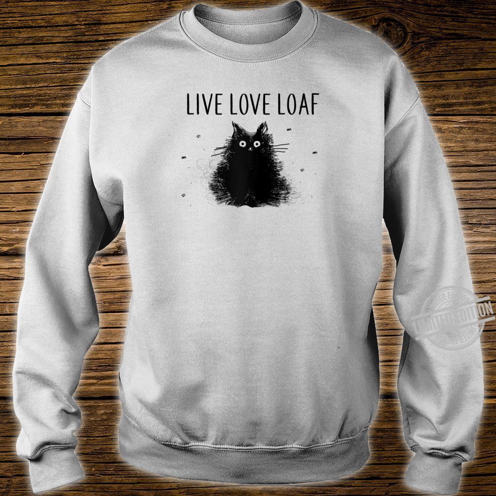Cat Live Love Loaf Cat Mom Birthday Shirt sweater