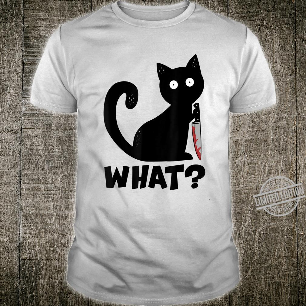 Cat What sayings knife halloween scary monster bloody Shirt