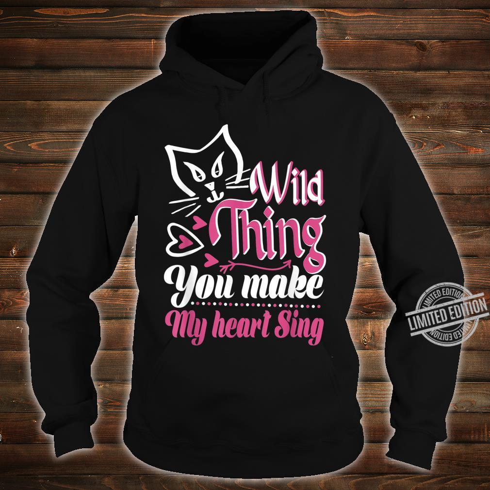 Cat Wild Thing You Make My Heart Sing Shirt hoodie