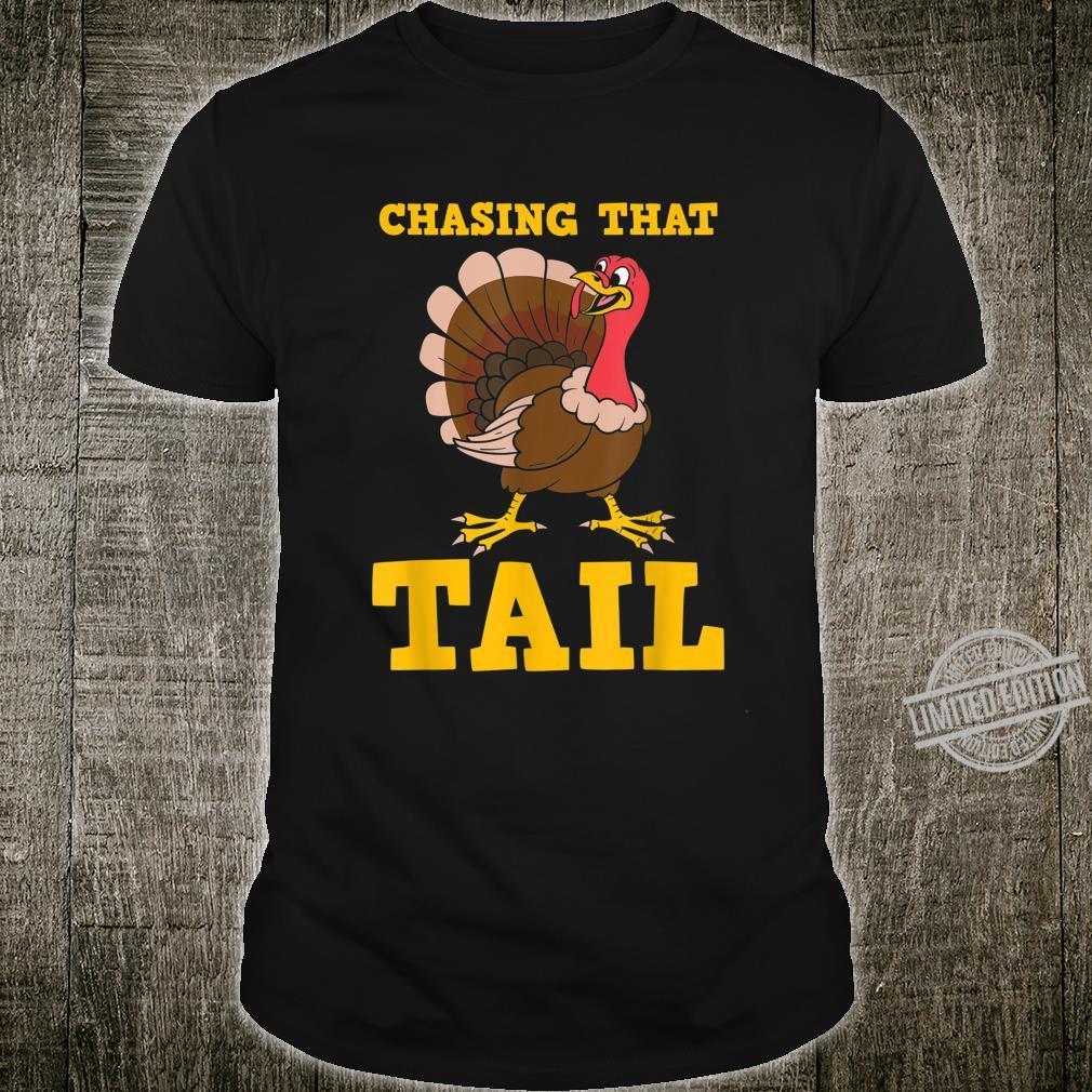 Chasing That Tail Turkey Hunter Pun Joke Quote Shirt