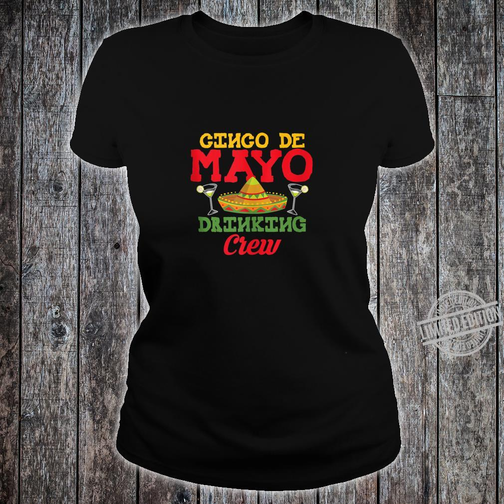 Cinco De Mayo Drinking Crew Sombrero Drinking Shirt ladies tee