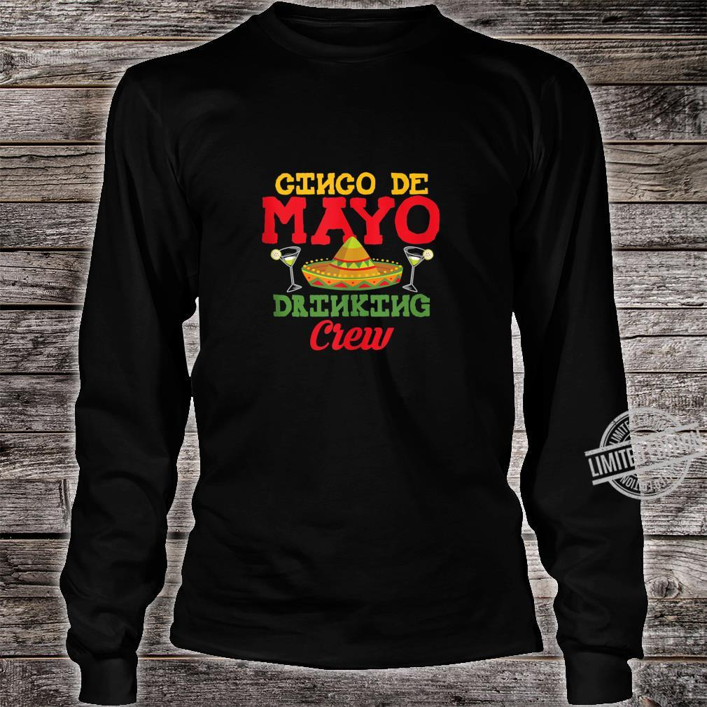 Cinco De Mayo Drinking Crew Sombrero Drinking Shirt long sleeved