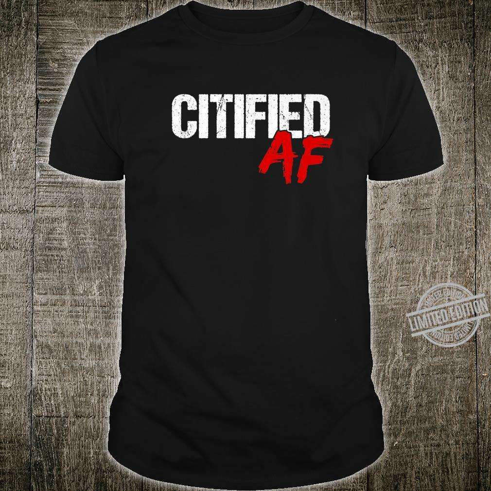 Citified AF Shirt City Life Quote Urbanite Shirt