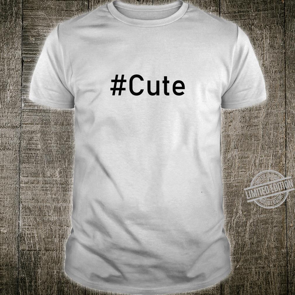 #Cute Influencer Hashtag Cute Shirt