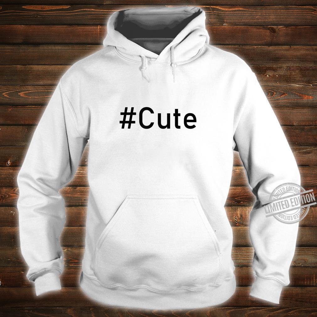 #Cute Influencer Hashtag Cute Shirt hoodie