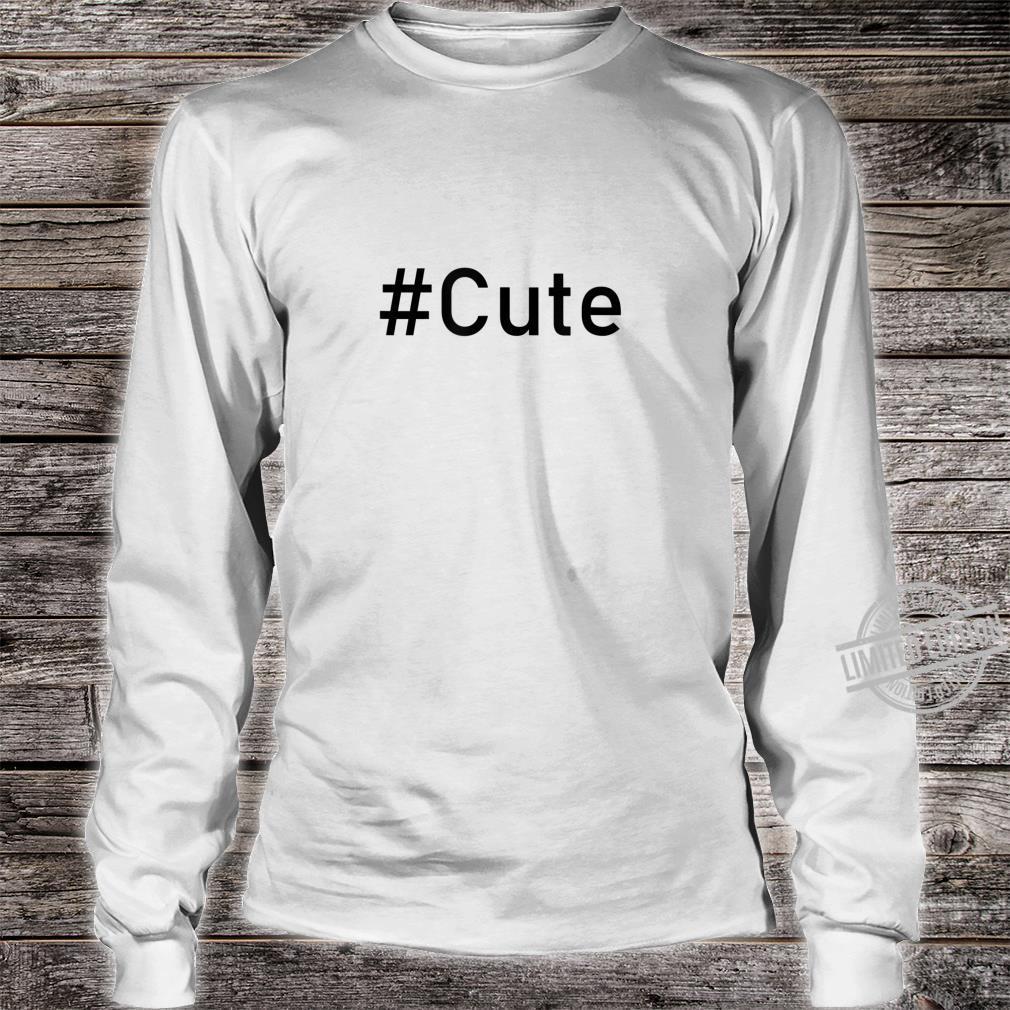 #Cute Influencer Hashtag Cute Shirt long sleeved