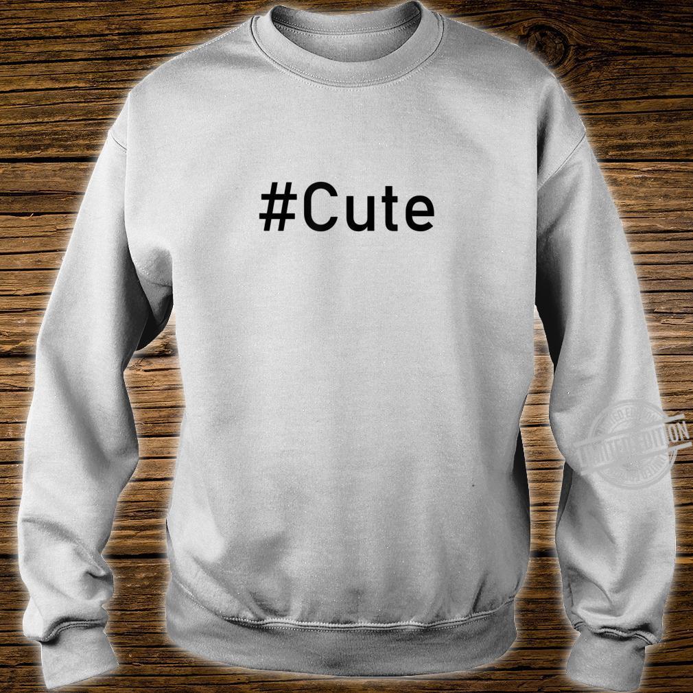 #Cute Influencer Hashtag Cute Shirt sweater