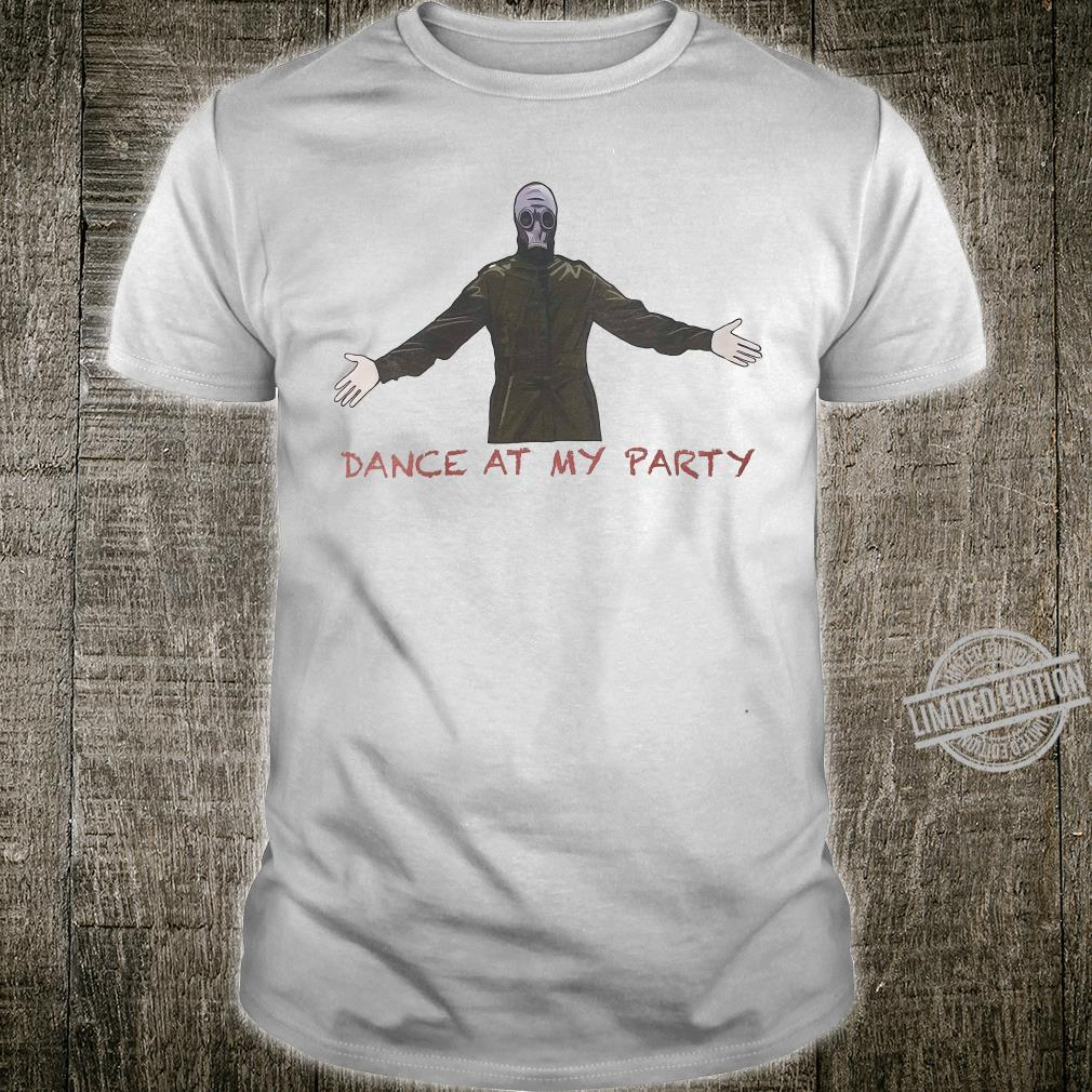 Dance at my party shirt