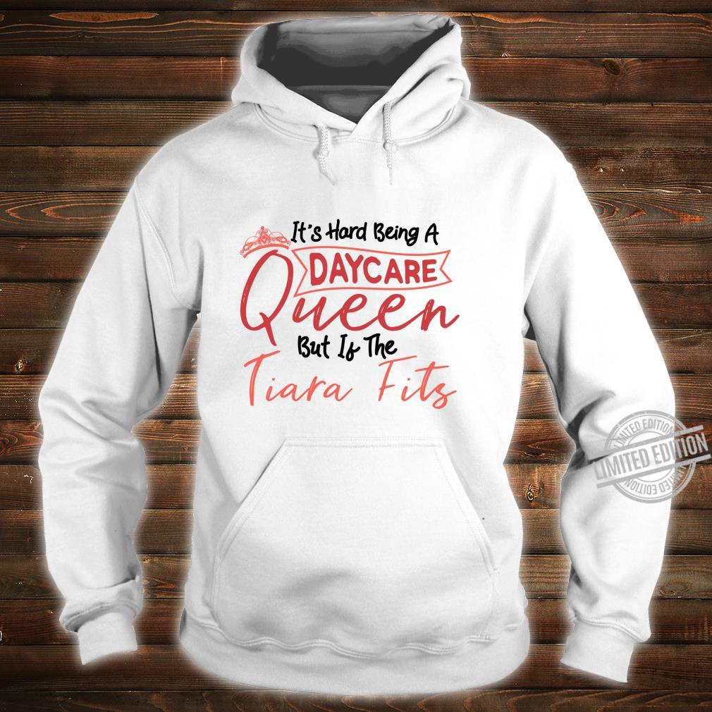 Daycare Provider Teacher Daycare Queen Shirt hoodie