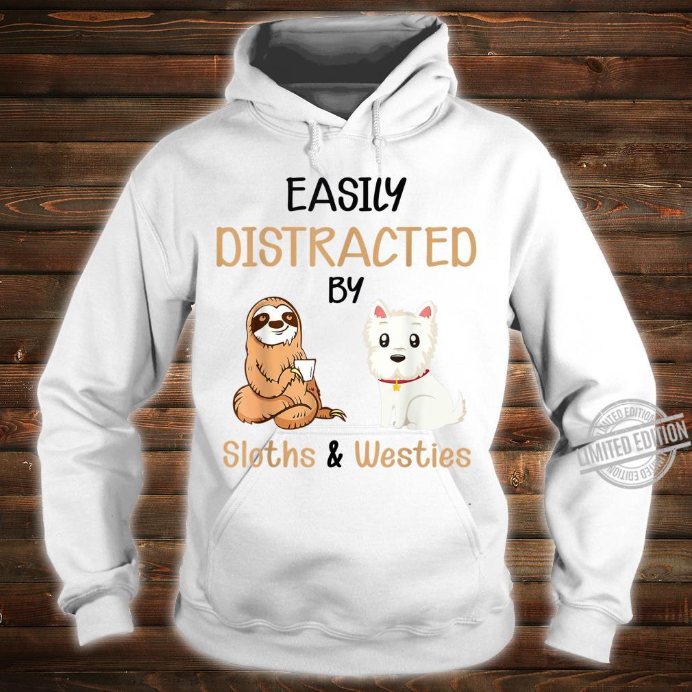 Dog Easily Distracted By Sloths & Westies Shirt hoodie