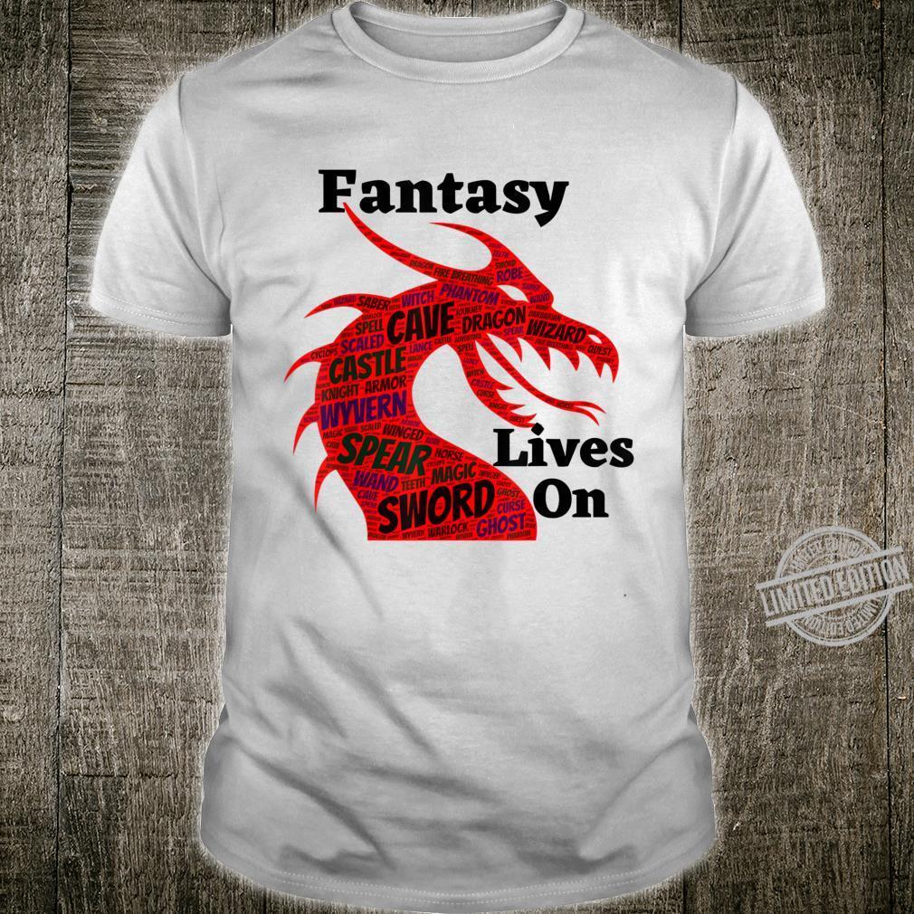 Fantasy Lives On Dragon Shirt