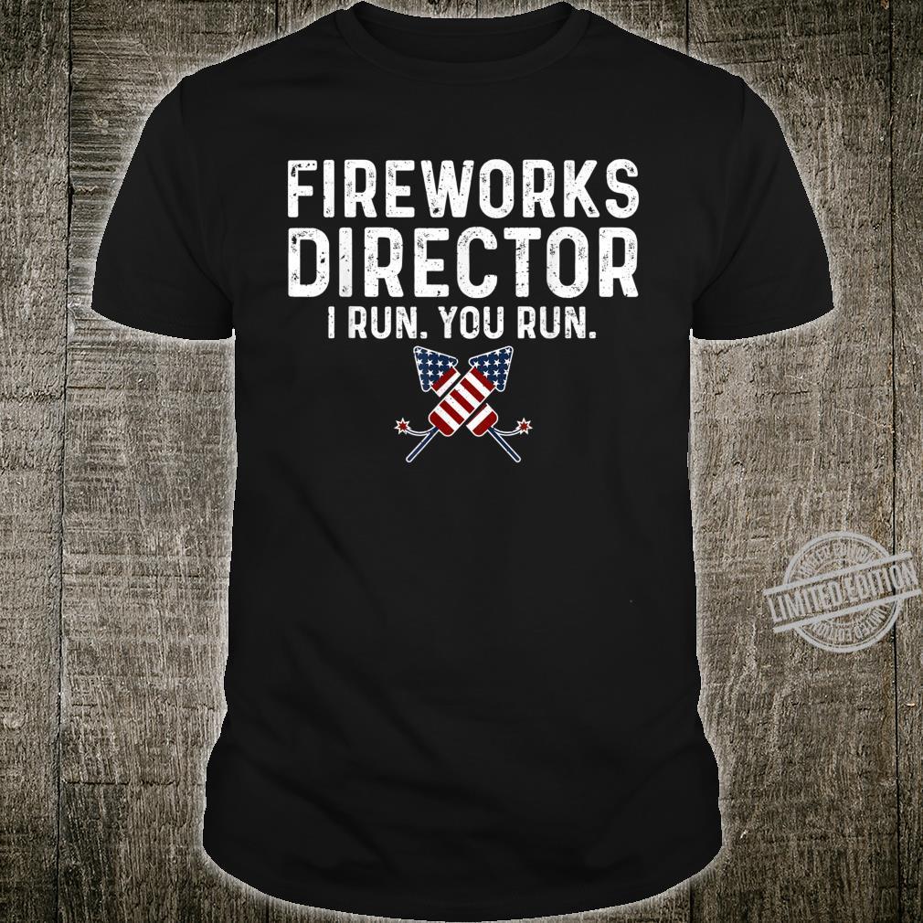 Fireworks Director I Run You Run 4. Juli Shirt