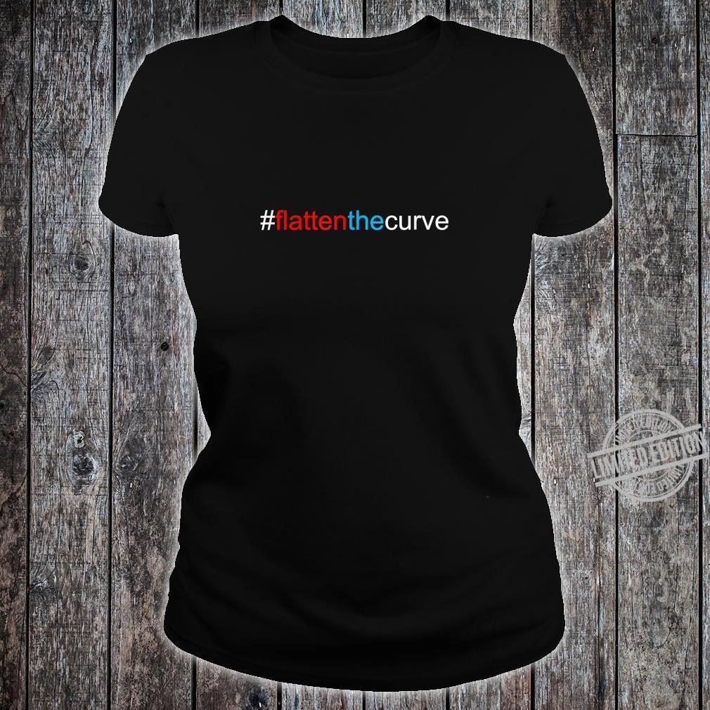 #FlattenTheCurve Flatten The Curve Virus Prevention Shirt ladies tee