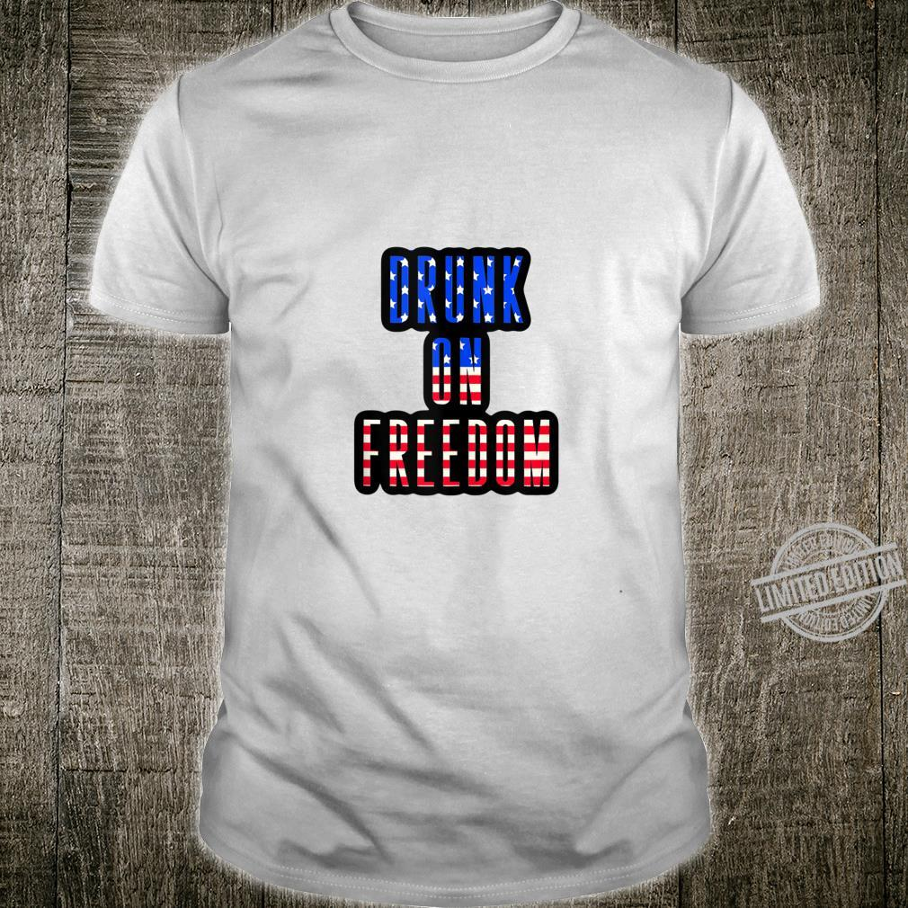 Fourth Of July Gift Drunk On Freedom USA Pride Shirt