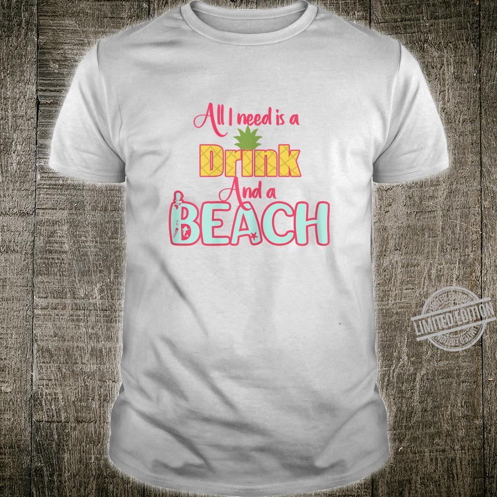 Fun Beach Vacation Shirt I Need a Drink and a Beach Mermaids Shirt