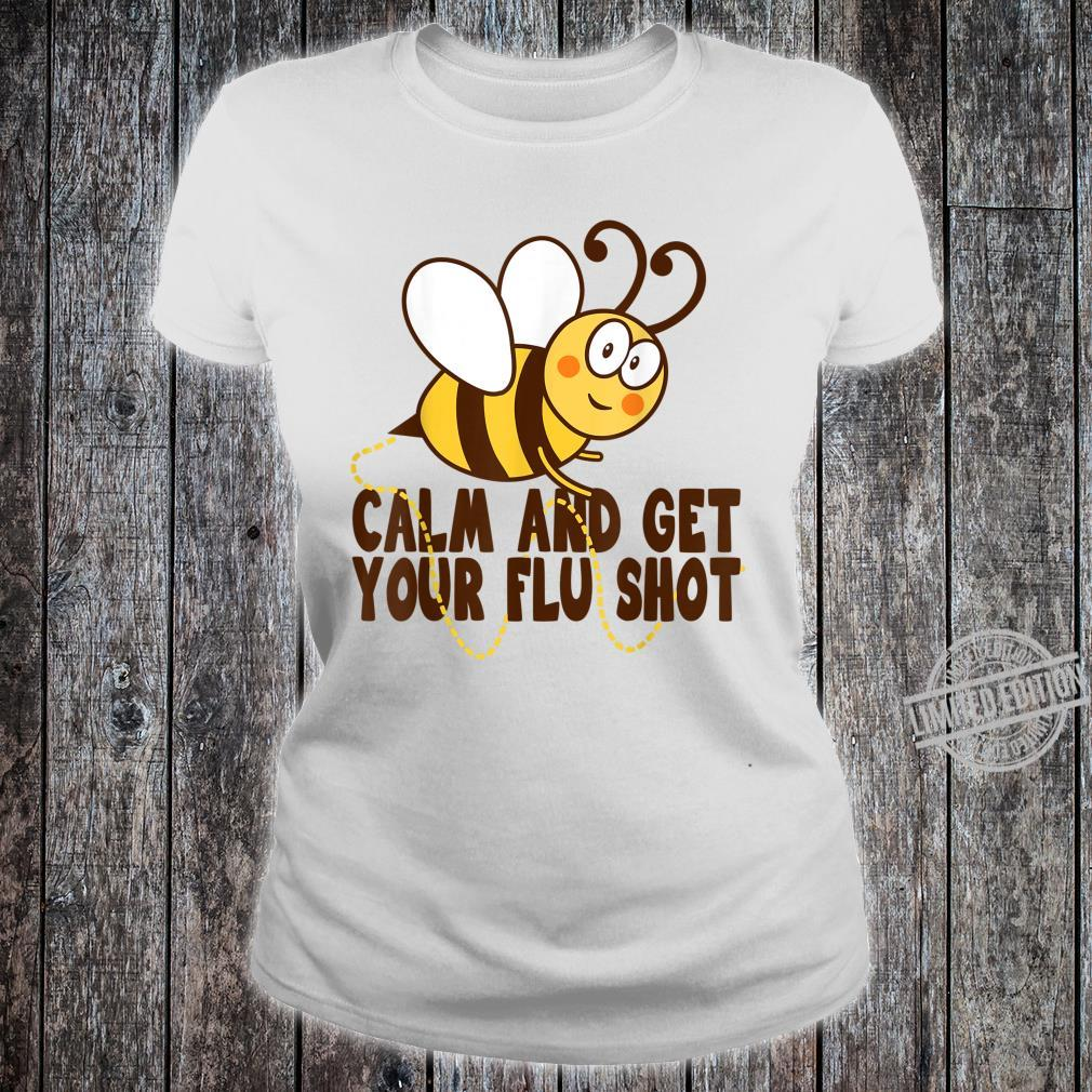 Funny Bee Calm Get Your Flu Shot Cool Love Vaccinations Shirt