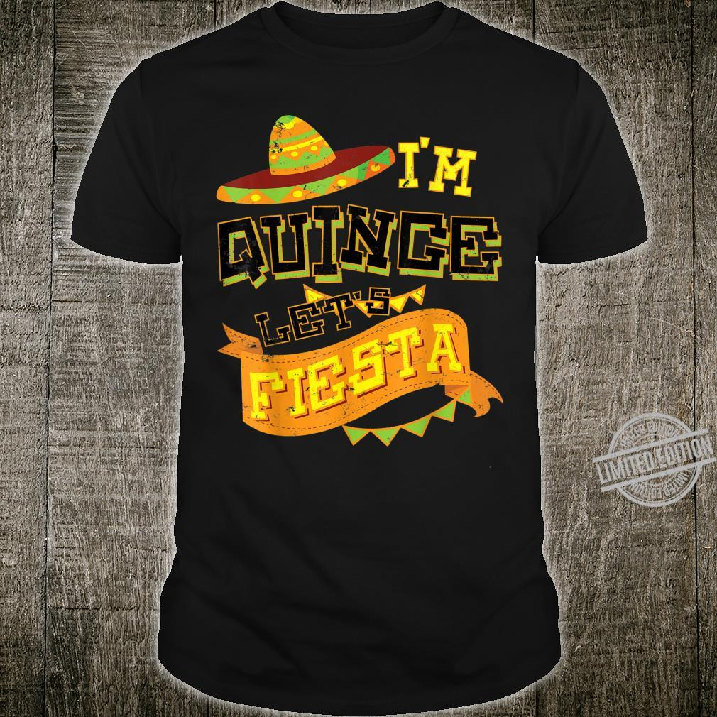 Funny I'm Quince Let's Fiesta 15th Birthday Boys Girls Shirt