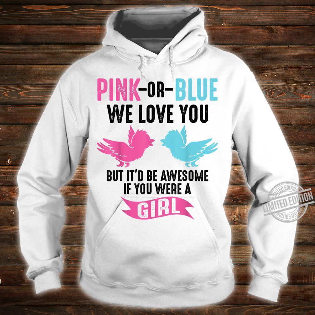 Funny Pink Or Blue We Love You Cute Gender Reveal Shirt hoodie