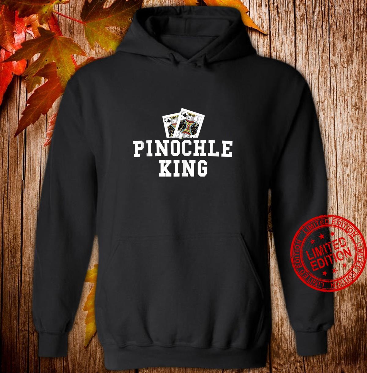 Funny Pinochle Shirt Pinochle King Player Grandpa Shirt hoodie