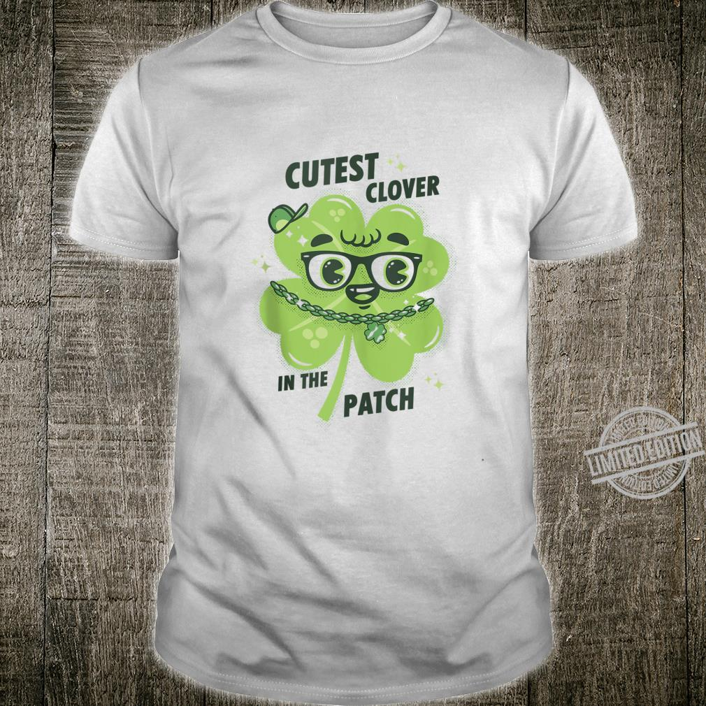 Funny Saint Patricks Day Costume Cutest Clover In The Patch Shirt