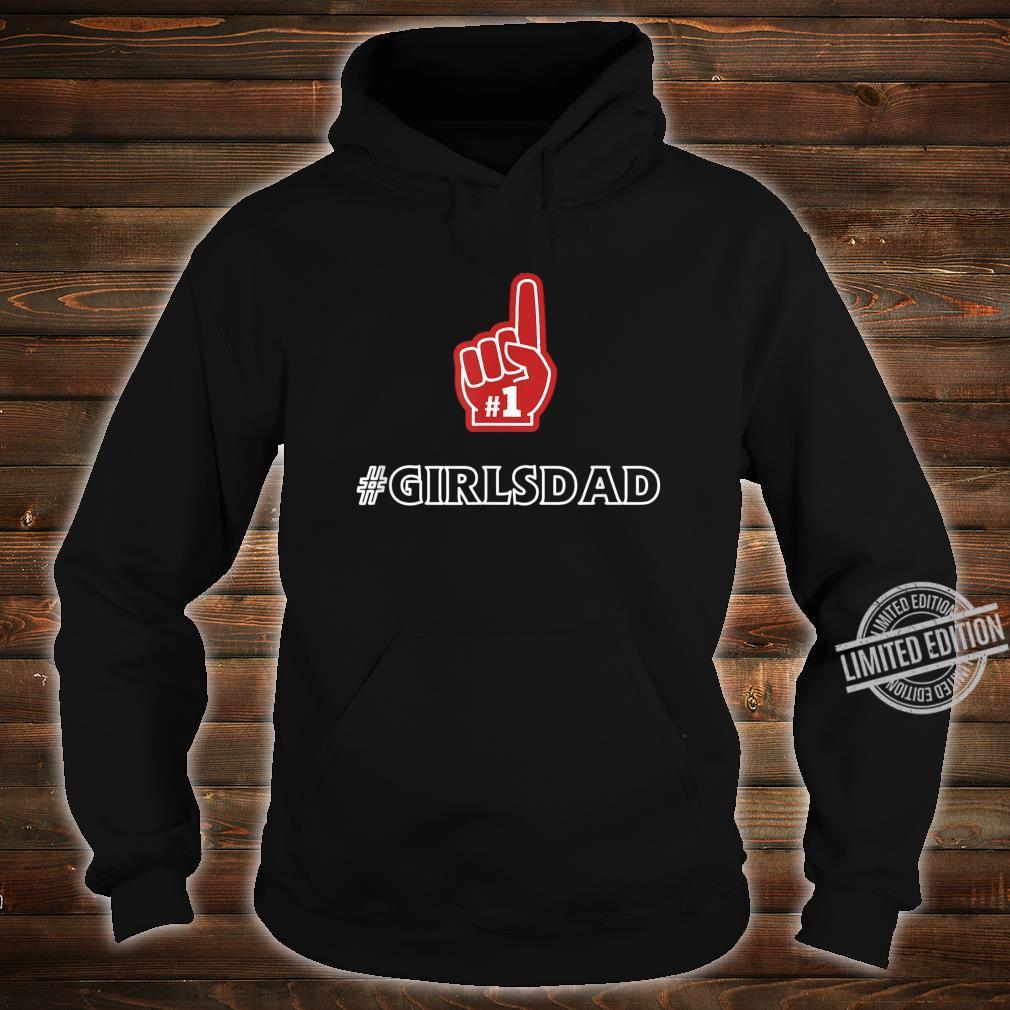 #GIRLSDAD #1 Girls Dad Best Father Shirt hoodie