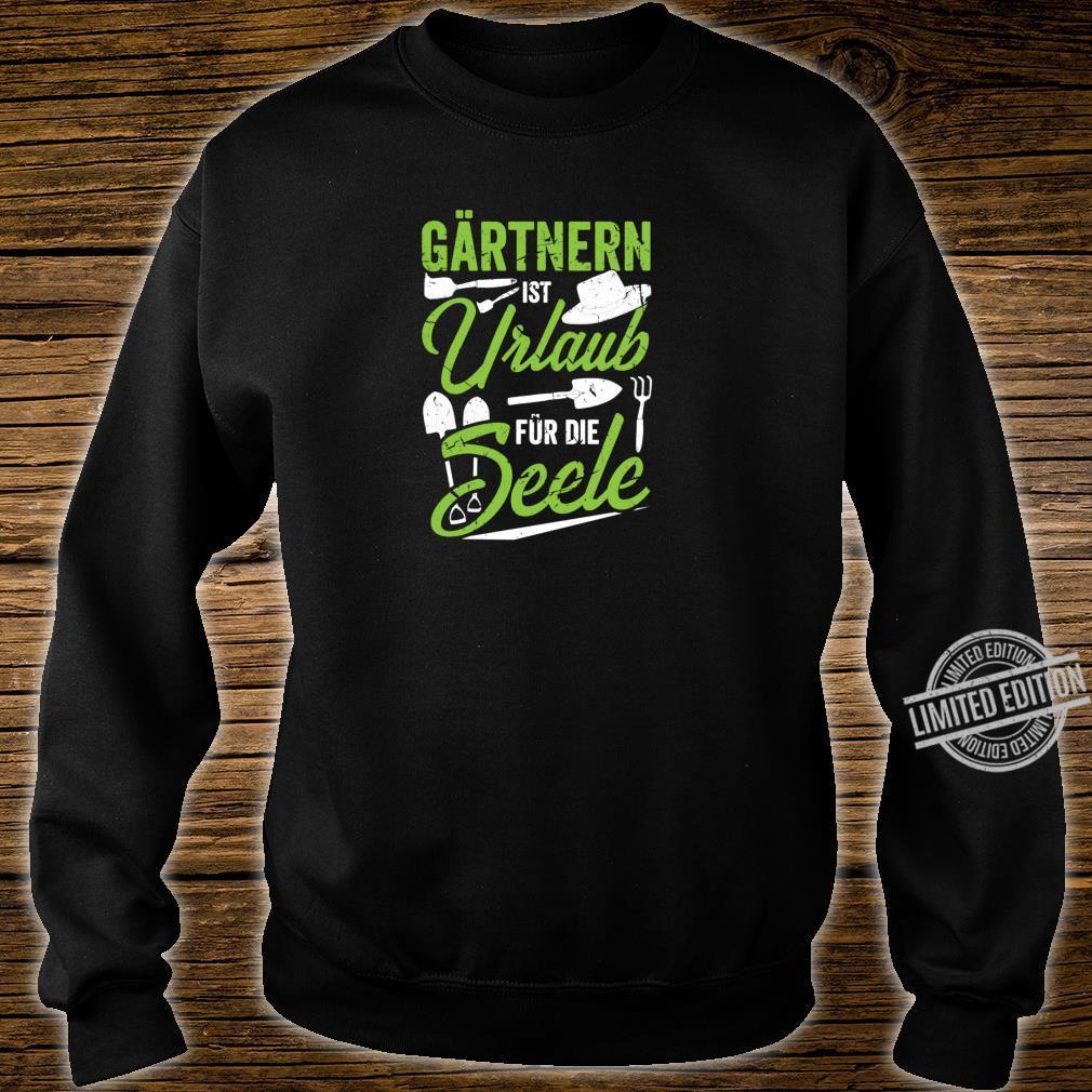 Garten Spruch I Geschenk Gartenarbeit Gärtner I Witz Blumen Shirt sweater