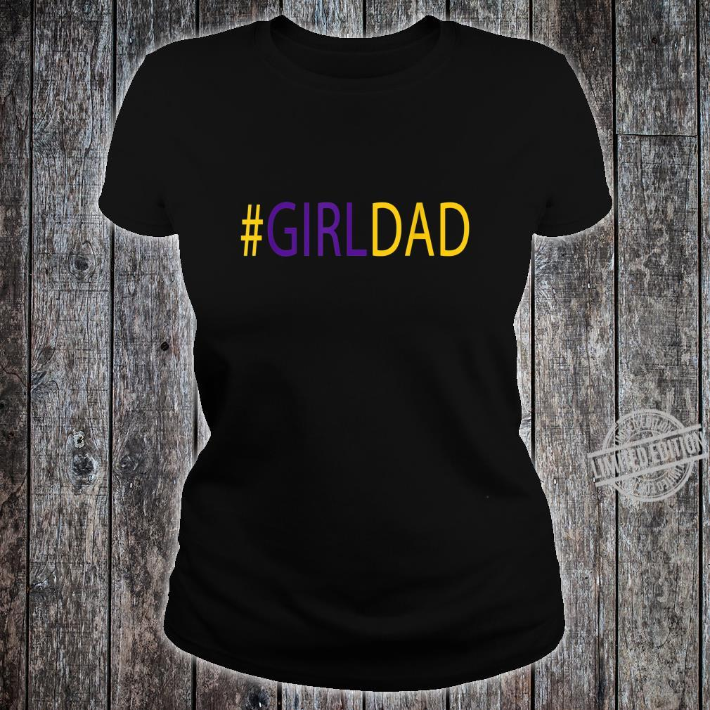 #Girldad Girl Dad Father of Daughters Dad Shirt ladies tee