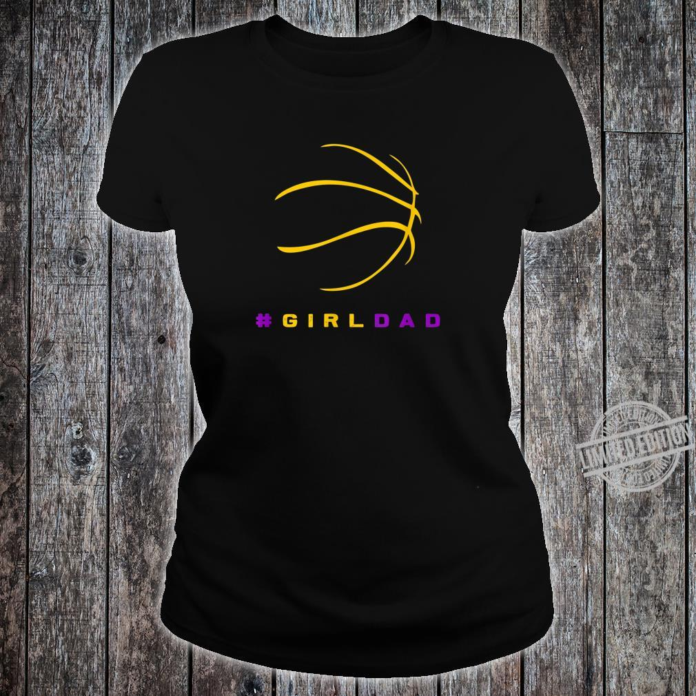 #Girldad Girl Dad Proud Father of Daughter Basketball Shirt ladies tee