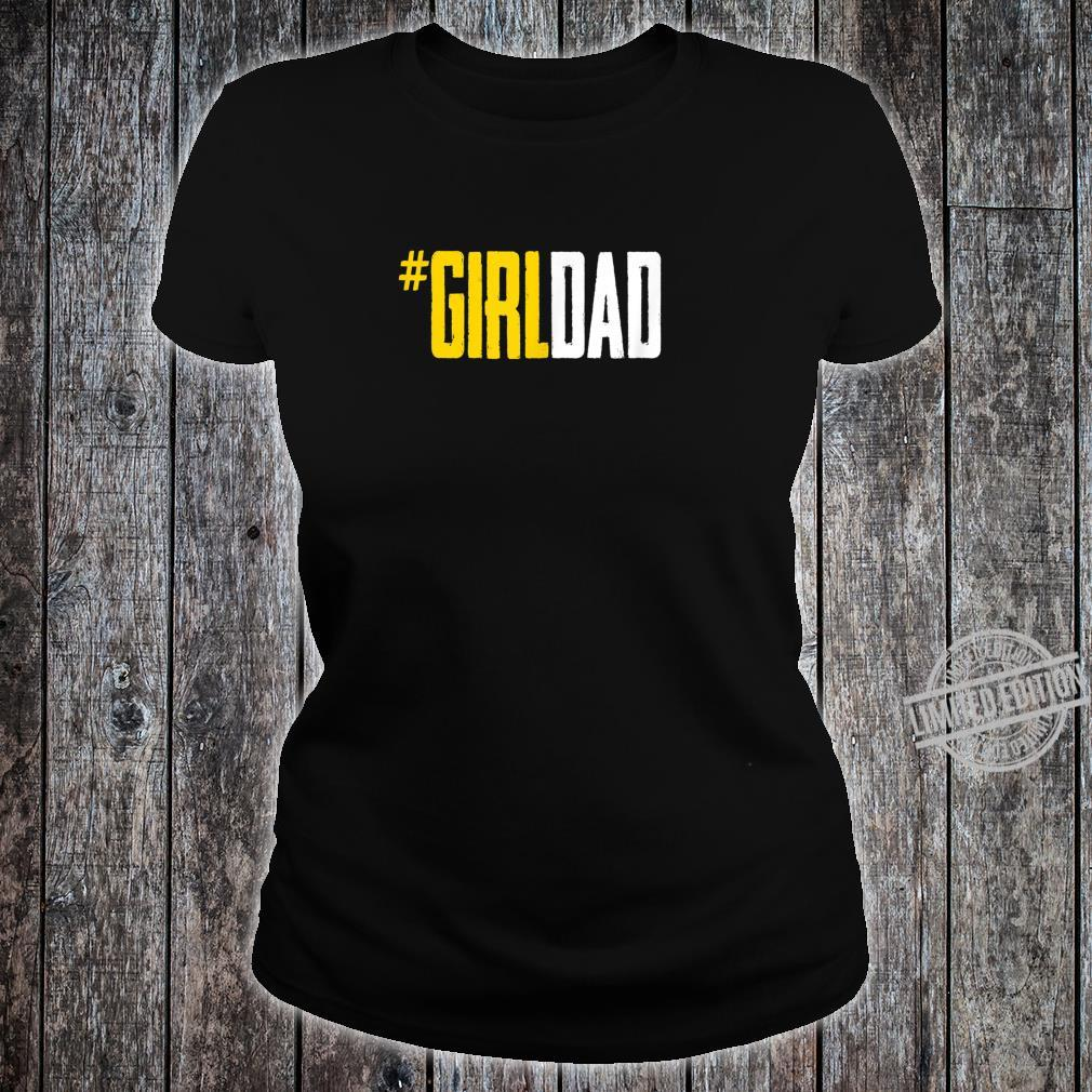 #Girldad Girl Dad's Dad of the Birthday Girl Daddy Girl Shirt ladies tee
