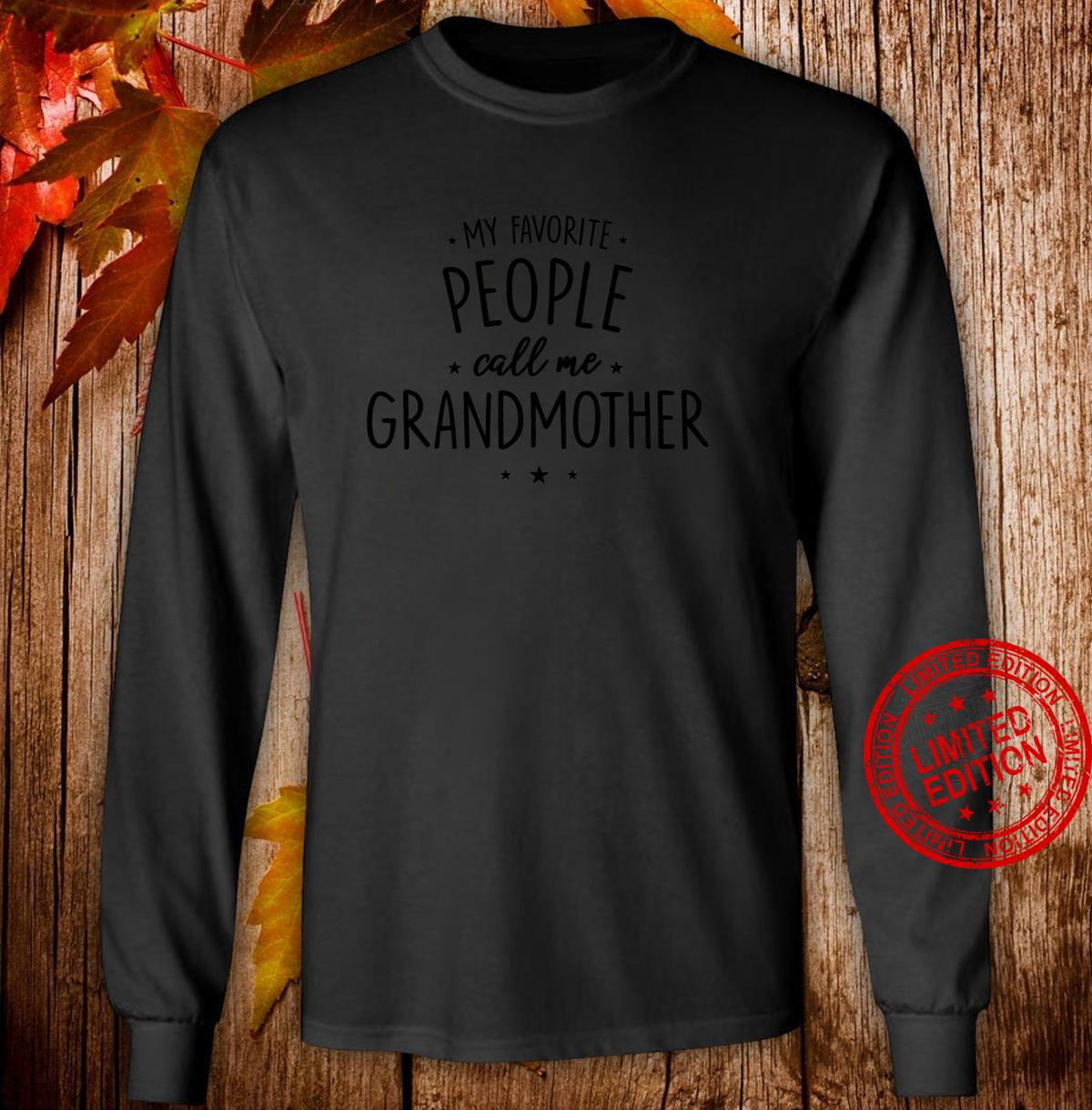 Grandmother My Favorite People Call Me Grandmother Shirt long sleeved