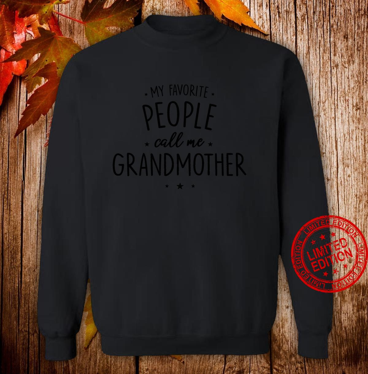 Grandmother My Favorite People Call Me Grandmother Shirt sweater