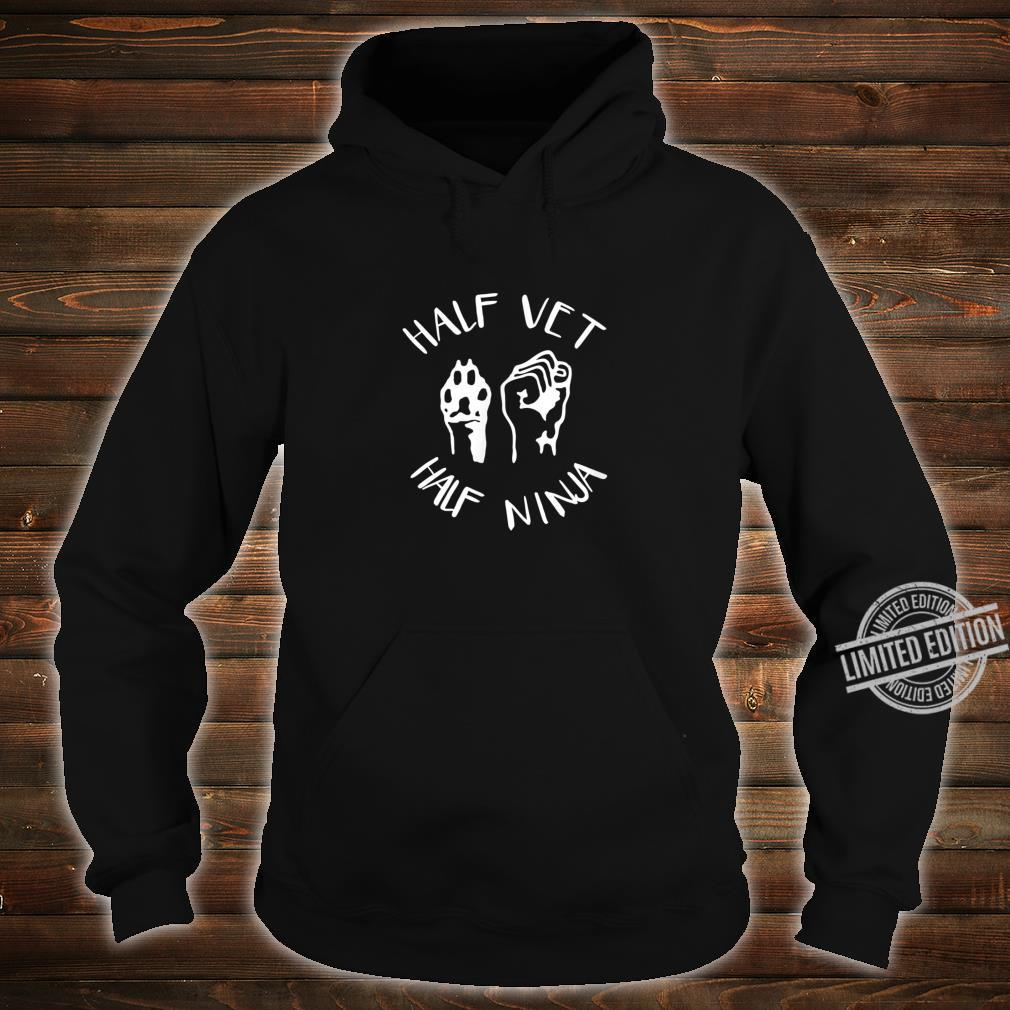 Half Vet Half Ninja Vet Tech Veterinarian Animal Shirt hoodie