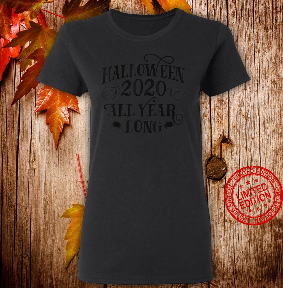 Halloween 2020 All Year Long Halloween Face Mask Shirt ladies tee