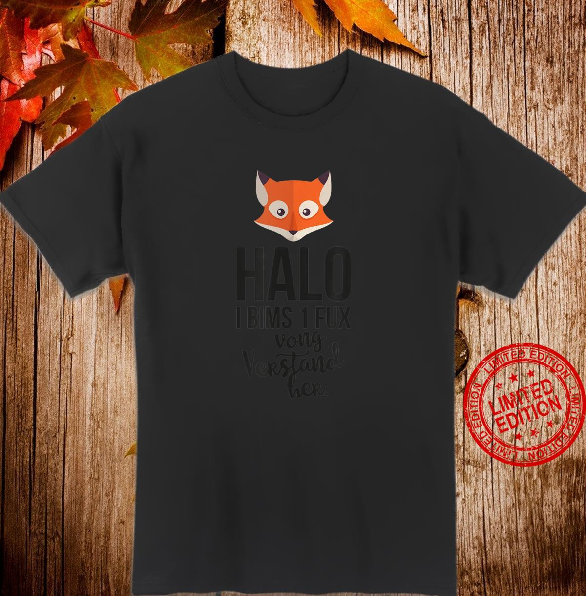 Halo I bims 1 Fux vong Verstand her Lustiges Fun Party Shirt