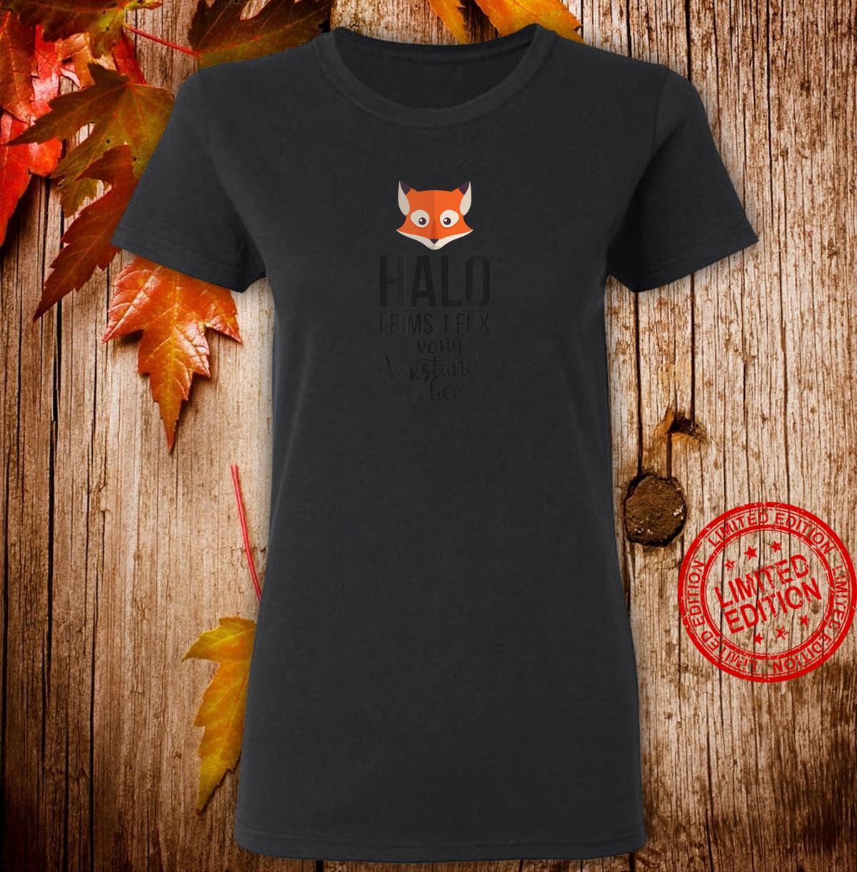 Halo I bims 1 Fux vong Verstand her Lustiges Fun Party Shirt ladies tee
