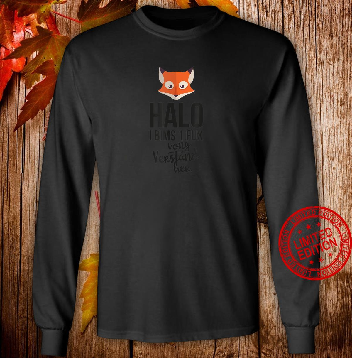 Halo I bims 1 Fux vong Verstand her Lustiges Fun Party Shirt long sleeved