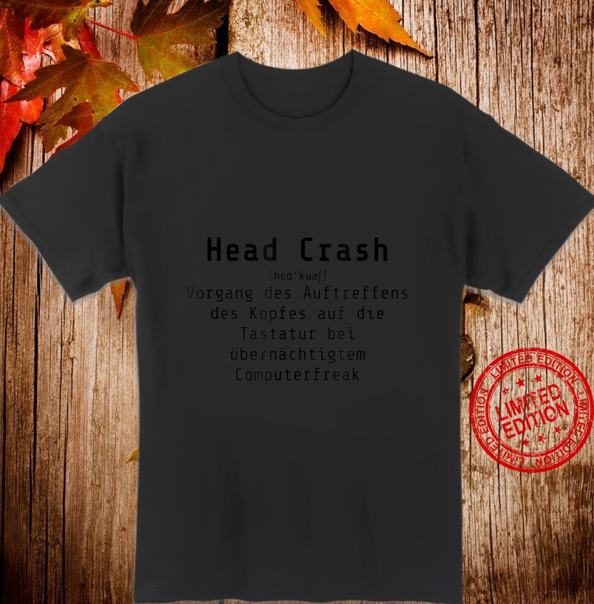 Head Crash Computerfreak Gamer Nerd Spruch fürns und Co. Shirt