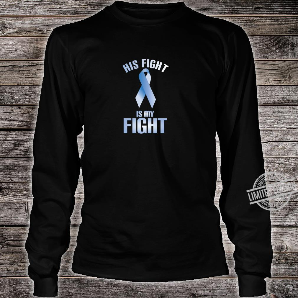 His Fight is My Fight Thyroid Cancer Support Shirt long sleeved