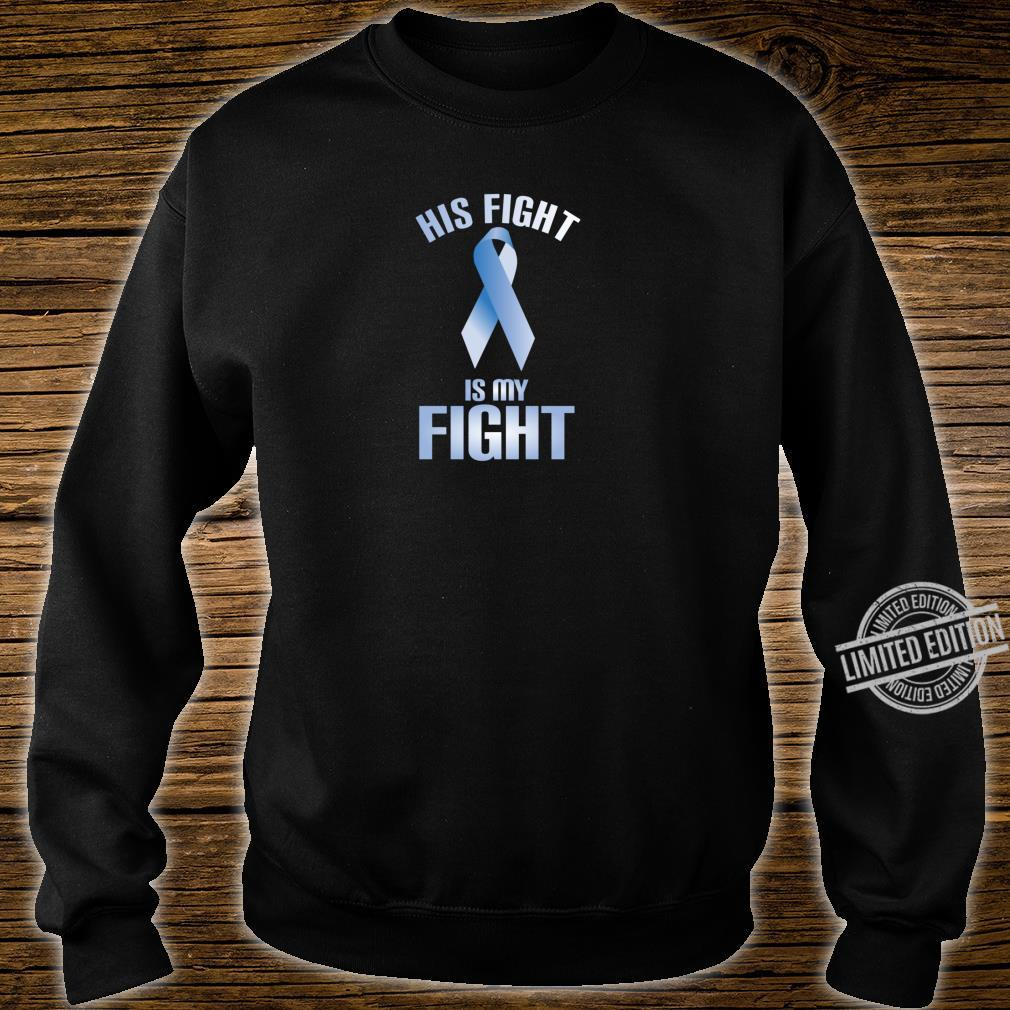 His Fight is My Fight Thyroid Cancer Support Shirt sweater