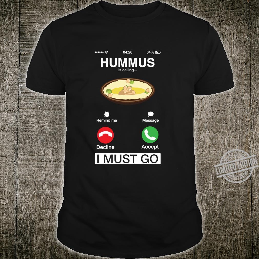 Hummus Is Calling And I Must Go Phone Screen Humor Shirt