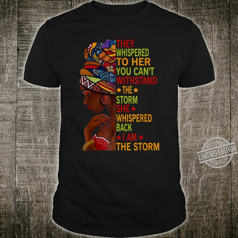 I Am The Storm Strong African Black History Month Shirt