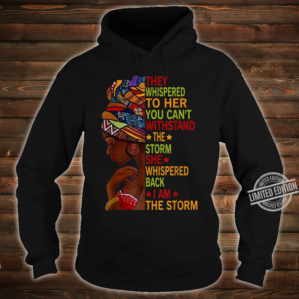 I Am The Storm Strong African Black History Month Shirt hoodie