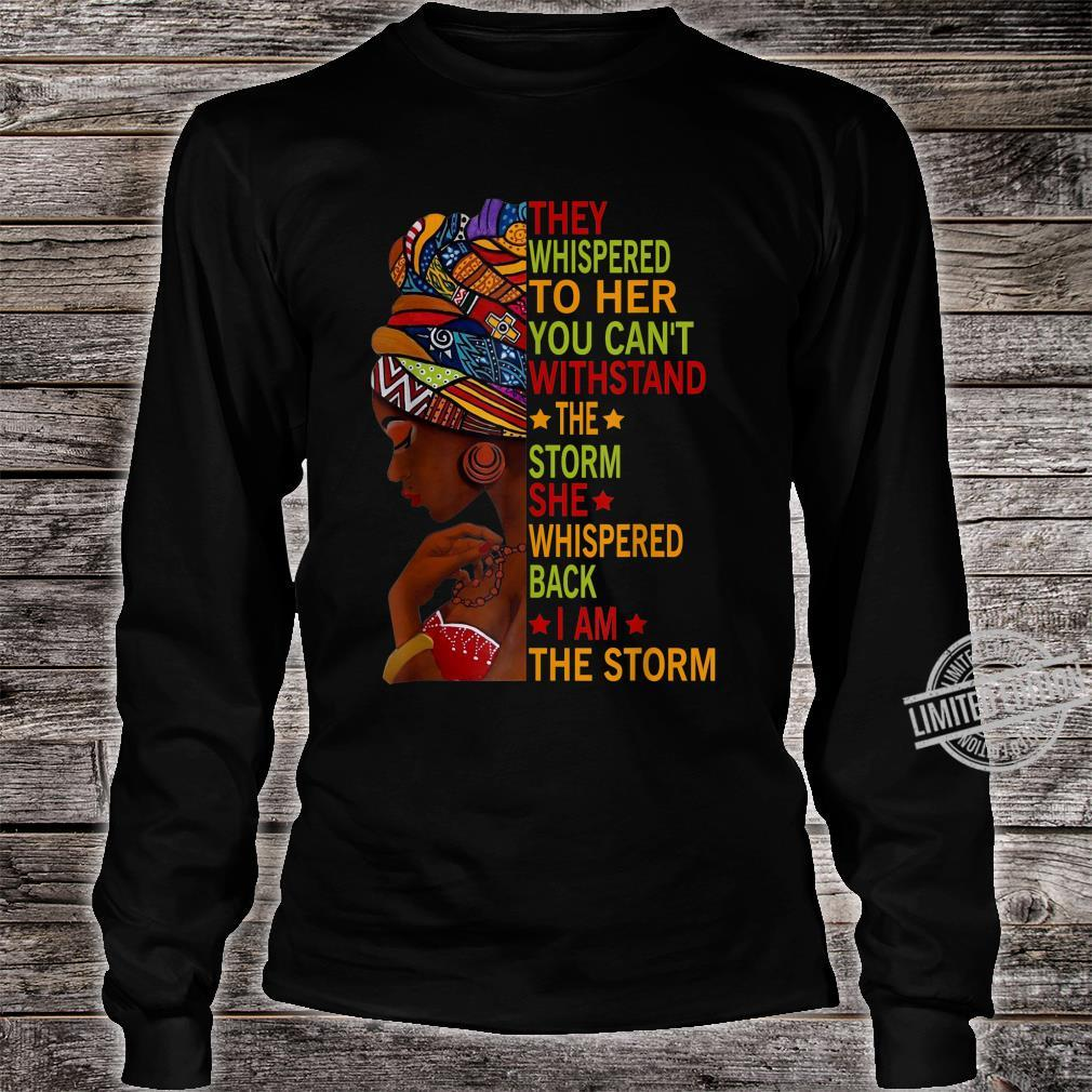 I Am The Storm Strong African Black History Month Shirt long sleeved