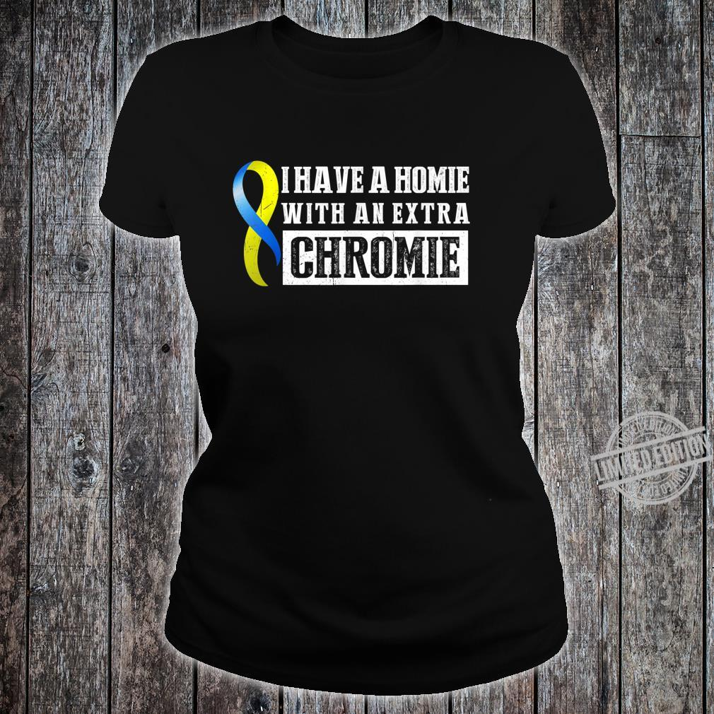 I Have A Homie With An Extra Chromie Down Syndrome Awareness Shirt ladies tee